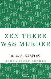 Zen There Was Murder by H.R.F. Keating