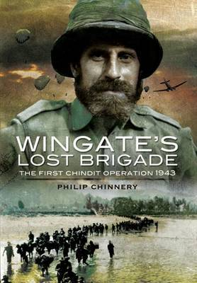 Wingate's Lost Brigade by Philip Chinnery