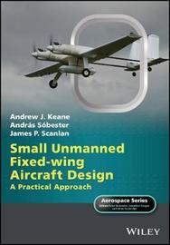 Small Unmanned Fixed-wing Aircraft Design by Andrew J. Keane image