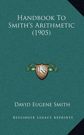 Handbook to Smith's Arithmetic (1905) by David Eugene Smith
