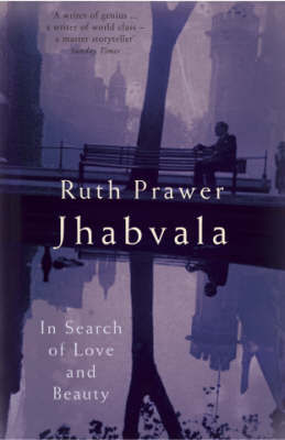 In Search Of Love And Beauty by Ruth Prawer Jhabvala