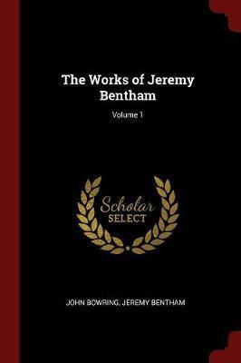 The Works of Jeremy Bentham; Volume 1 by John Bowring image