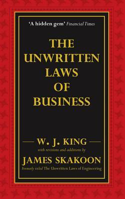 The Unwritten Laws of Business by James G. Skakoon