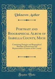 Portrait and Biographical Album of Isabella County, Mich by Unknown Author image