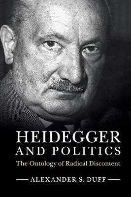 Heidegger and Politics by Alexander S. Duff