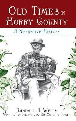 Old Times in Horry County by Randall A Wells image