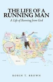 The Life of a Running Man by Robin T Brown image