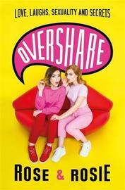 Overshare by Rose Ellen Dix
