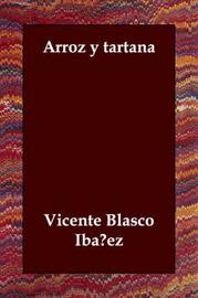 Arroz Y Tartana by Vicente Blasco Ib'anez