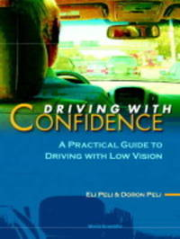 Driving With Confidence: A Practical Guide To Driving With Low Vision by Doron Peli