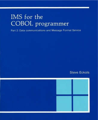 IMS for the Cobol Programmer: Pt.2: Data Communications and Message Format Service by Steve Eckols image