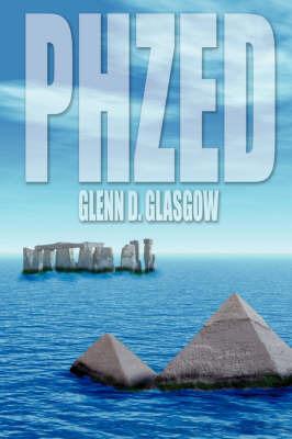 Phzed by Glenn D. Glasgow