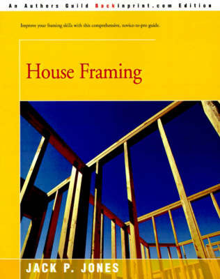 House Framing by Jack Payne Jones