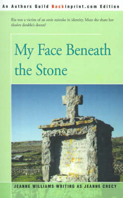 My Face Beneath the Stone by Jeanne Williams