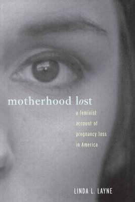 Motherhood Lost by Linda L Layne image
