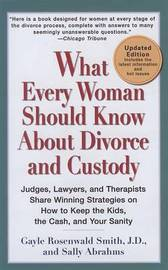 What Every Woman Should Know about Divorce and Custody (Rev) by Gayle Rosenwald Smith