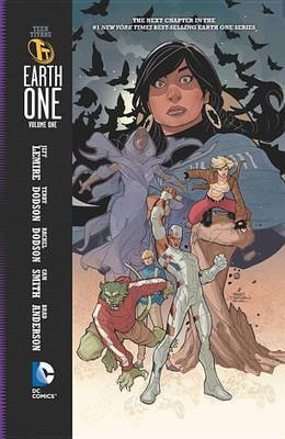 Teen Titans Earth One Vol. 1 by Jeff Lemire