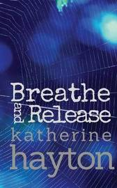 Breathe, and Release by Katherine Hayton image