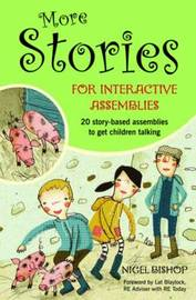 More Stories for Interactive Assemblies by Nigel Bishop