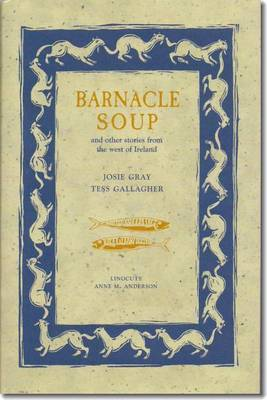 Barnacle Soup and Other Stories from the West of Ireland by Josie Gray