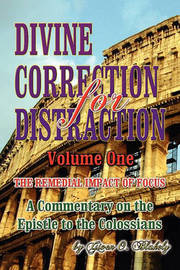 Divine Correction for Distraction Volume 1 by Given O Blakely
