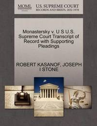 Monastersky V. U S U.S. Supreme Court Transcript of Record with Supporting Pleadings by Robert Kasanof