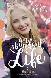 An Abundant Life by Ezzie Spencer