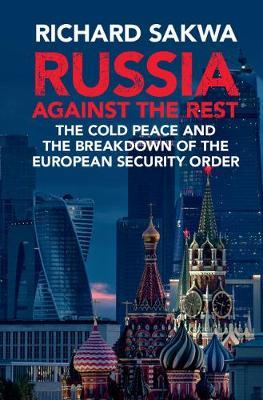 Russia Against the Rest by Richard Sakwa image
