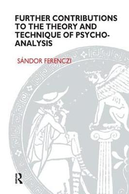 Further Contributions to the Theory and Technique of Psycho-analysis by Sandor Ferenczi