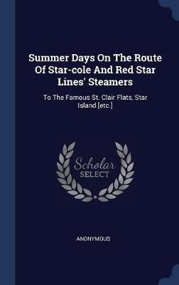 Summer Days on the Route of Star-Cole and Red Star Lines' Steamers by * Anonymous