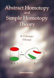 Abstract Homotopy And Simple Homotopy Theory by Timothy Porter