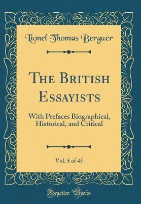The British Essayists, Vol. 5 of 45 by LIONEL THOMAS BERGUER