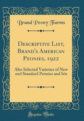 Descriptive List, Brand's American Peonies, 1922 by Brand Peony Farms