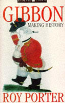 Gibbon: Making History by Roy Porter image