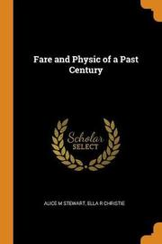 Fare and Physic of a Past Century by Alice M Stewart