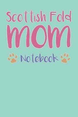 Scottish Fold Mom Composition Notebook of Cat Mom Journal by Carl N