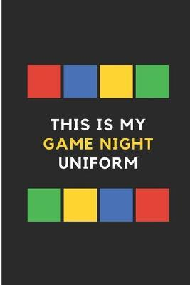 This Is My Game Night Uniform by Debby Prints