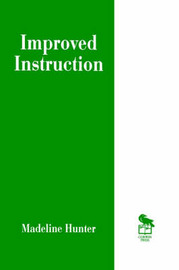 Improved Instruction by Madeline Hunter