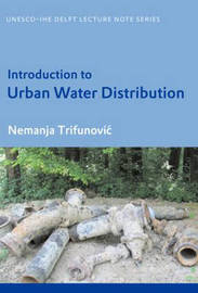 Introduction to Urban Water Distribution by Nemanja Trifunovic