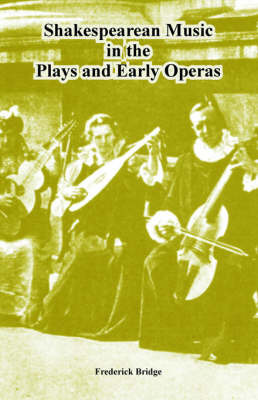 Shakespearean Music in the Plays and Early Operas by Frederick Bridge image