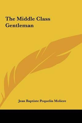 The Middle Class Gentleman by . Moliere image