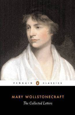 The Collected Letters of Mary Wollstonecraft by Mary Wollstonecraft