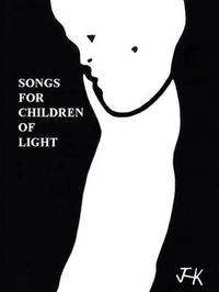 Songs for Children of Light by James H. Kurt