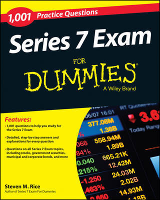 1,001 Series 7 Exam Practice Questions For Dummies by Steven M Rice