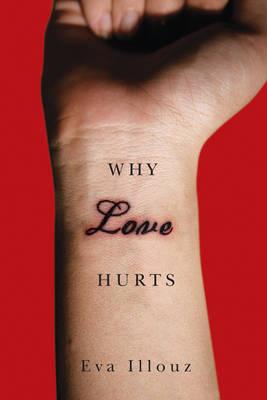 Why Love Hurts by Eva Illouz