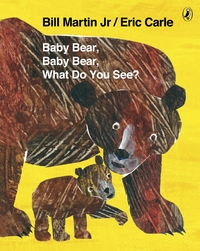 Baby Bear, Baby Bear, What Do You See? by Eric Carle image