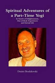 Spiritual Adventures of a Part-Time Yogi by Dmitri Boulakovski image