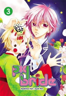 Pig Bride, Vol. 3 by KookHwa Huh