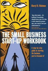 The Small Business Start-Up Workbook by Cheryl D. Rickman image