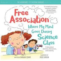 Free Association Where My Mind Goes During Science Class by Barbara Esham